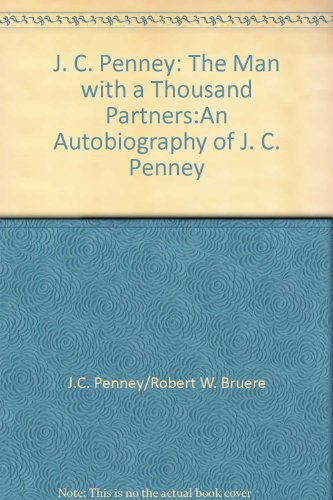 jc-penney-the-man-with-a-thousand-partners-an-autobiography-of-jc-penney