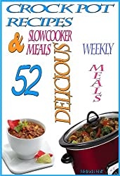 Crock Pot Recipes: 52 Delicious Crock Pot & Slow Cooker Recipes (The Home Life Series Book 1) (English Edition)
