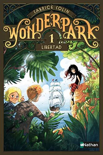 WonderPark - Libertad (1) par Fabrice Colin