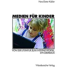Medien für Kinder. Von der Literatur zum Internet-Portal. Ein Überblick