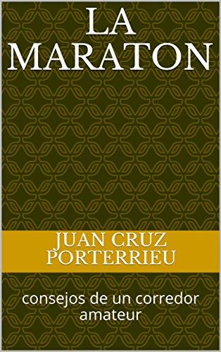la Maraton: consejos de un corredor amateur por Juan Cruz Porterrieu