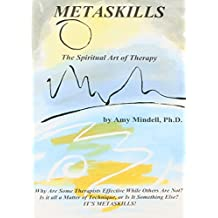 Metaskills: The Spiritual Art of Therapy by Amy Mindell PH.D. (2001-09-01)