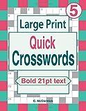Large Print Quick Crosswords Volume 5