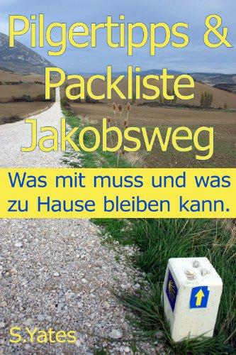 Buchseite und Rezensionen zu 'Pilgertipps & Packliste Jakobsweg: Was mit muss und was zu Hause bleiben kann.' von S. Yates