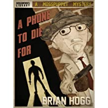 A Phone To Die For (The Mosspuppet Mysteries Book 1)