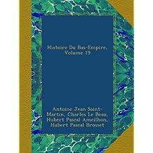 Histoire Du Bas-Empire, Volume 19
