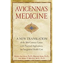 Avicenna's Medicine: A New Translation of the 11th-Century Canon with Practical Applications for Integrative Health Care