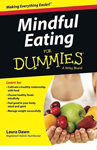 Mindful Eating For Dummies (For Dummies Series) (Food Products Dawn)