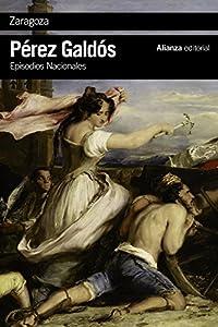 zaragoza: Zaragoza: Episodios Nacionales, 6 / Primera serie (El Libro De Bolsillo - Biblio...