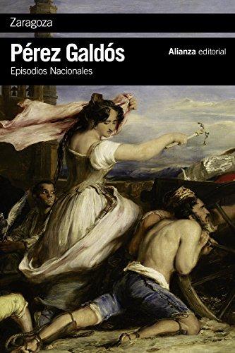 Zaragoza: Episodios Nacionales, 6 / Primera serie (El Libro De Bolsillo - Bibliotecas De Autor - Biblioteca Pérez Galdós - Episodios Nacionales) por Benito Pérez Galdós
