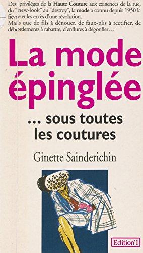 La mode épinglée… sous toutes les coutures (N1 Documents) par Ginette Sainderichin