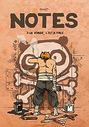Notes, Tome 3 : La viande, c'est la force