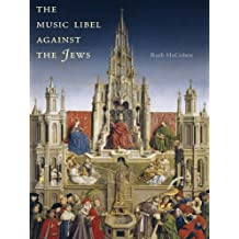 The Music Libel Against the Jews: Vocal Fictions of Noise and Harmony (English Edition)
