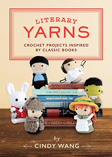 Literary Yarns: Crochet Projects Inspired by Classic Books (English Edition)
