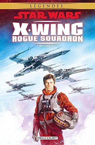 Star Wars - X-Wing Rogue Squadron Intégrale I par Haden Blackman, Michael Atiyeh