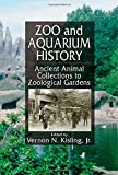 Zoo and Aquarium History: Ancient Animal Collections To Zoological Gardens
