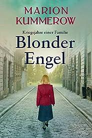 Blonder Engel (Kriegsjahre einer Familie 1)