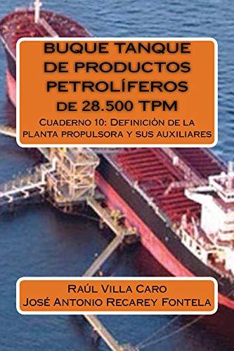 BUQUE TANQUE DE PRODUCTOS PETROLÍFEROS de 28.500 TPM: Definición de la planta propulsora y sus auxiliares por Raúl Villa Caro