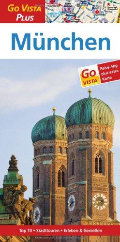 München: Reiseführer mit Reise-App (Go Vista Plus)