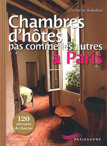 Chambres d'hôtes pas comme les autres à Paris