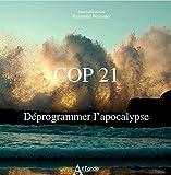 COP 21, déprogrammer l'apocalypse