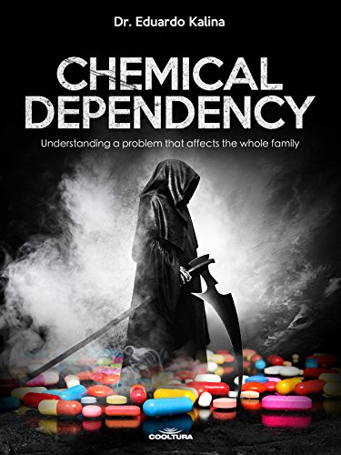 Chemical Dependency: Understanding a problem that affects the whole family (English Edition) -