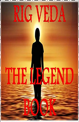 RIG VEDA THE LEGEND BOOK (English Edition)