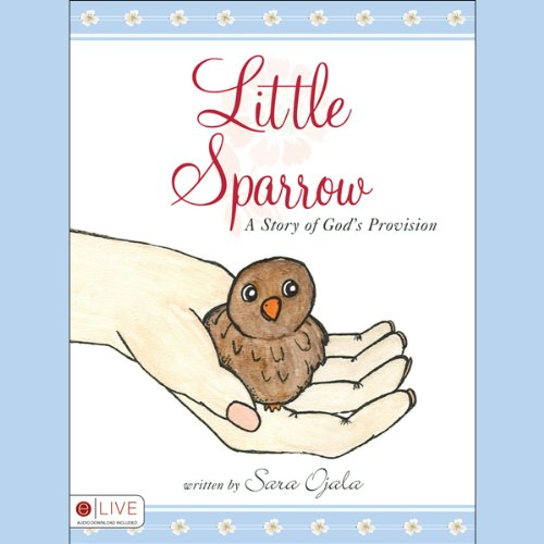 Little Sparrow: A Story of God's Provision  Audiolibri