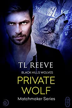 Private Wolf (Black Hills Wolves #54) by [Reeve, TL]