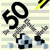 Best of Piano - Die 50 größten Klavier-Werke