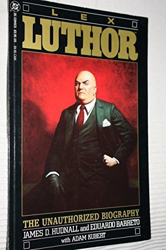 Lex luthor: The Unauthorized Biography by James D Hudnall (1989-01-01)
