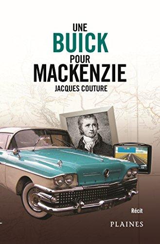 Une Buick pour Mackenzie: Roman adulte par Jacques Couture