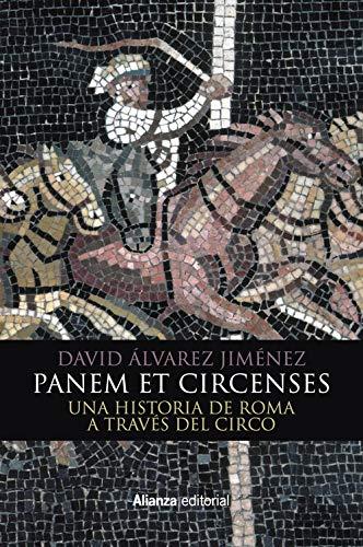 Panem et circenses: Una historia de Roma a través del circo (Libros Singulares (Ls)) por David Álvarez Jiménez