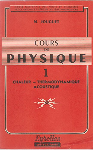 Cours de physique, tome 1. chaleur - thermodynamique - acoustique