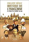 Histoire de l'Indochine la Perle de l'Empire