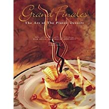 Grand Finales: The Art of the Plated Dessert: The Art of Plated Desserts