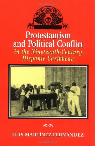 Protestantism and Political Conflict in the Ninteenth-Century Hispanic Caribbean