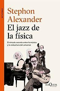 El jazz de la física par Stephon Alexander