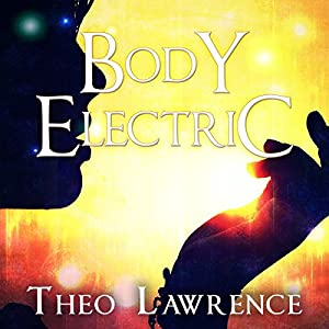 Body Electric (Mystic City, #3) - Theo Lawrence