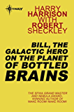 Bill, the Galactic Hero on The Planet of Bottled Brains (BILL THE GALACTIC HERO)