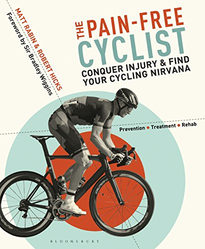 The Pain-Free Cyclist: Conquer Injury and Find your Cycling Nirvana (English Edition)