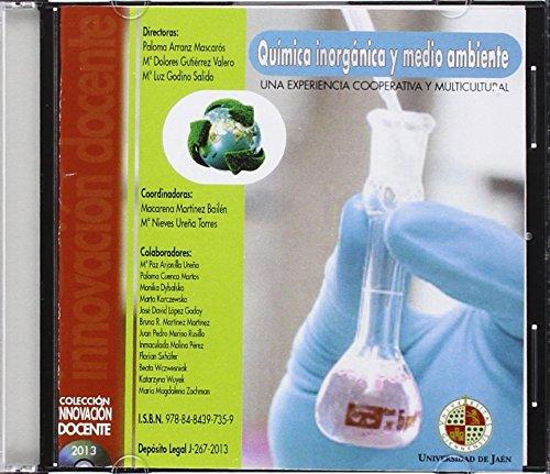 Química inorgánica y medio ambiente.: Una experiencia cooperativa y multicultural (Cd Innovación docente) por Paloma Arranz Mascarós