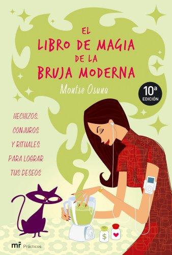 El libro de magia de la bruja moderna (MR Prácticos) por Montse Osuna