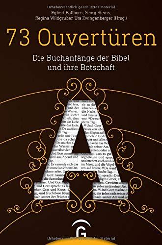 73 Ouvertüren: Die Buchanfänge der Bibel und ihre Botschaft (Neues Die Testament Bibel Der Botschaft)