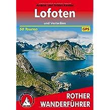 Lofoten und Vesterålen: 50 Touren im Reich der Mitternachtssonne. Mit GPS-Tracks