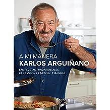 A mi manera : las recetas fundamentales de la cocina regional española (No Ficción)