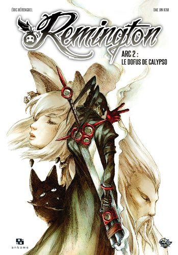 remington-tome-2-arc-2-le-dofus-de-calypso