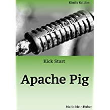 Kick Start Hadoop: Apache Pig: Getting started with Data Science on Hadoop (English Edition)