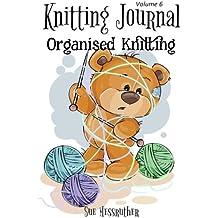 Knitting Journal: Volume 6 (Organised Knitting)