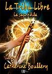 La Tribu Libre: La saga d'Aila - Tome II
